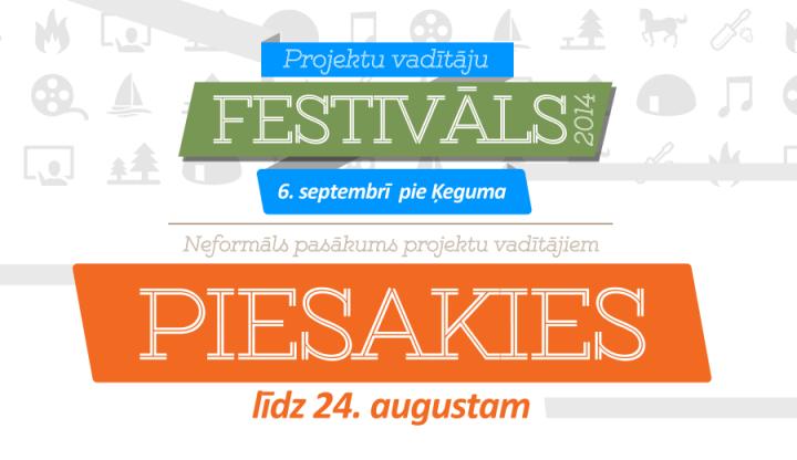 Latvijas projektu vadītāju FESTIVĀLS 2014 – piedalies!